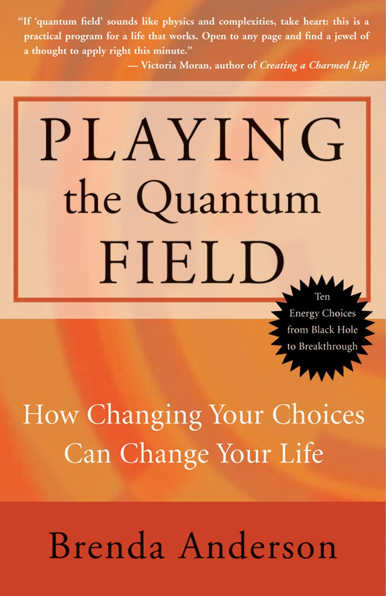 Playing the Quantum Field By: Brenda Anderson