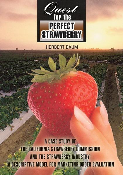 QUEST FOR THE PERFECT STRAWBERRY By: Herbert Baum
