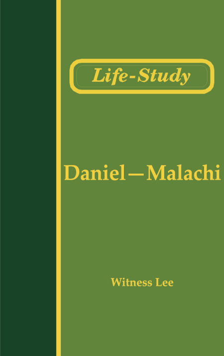 Life-Study of Daniel-Malachi  By: Witness Lee