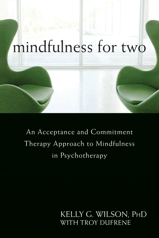 Mindfulness for Two By: Kelly G. Wilson, PhD,Troy DuFrene
