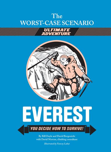 The Worst-Case Scenario Ultimate Adventure Novel: Everest By: David Borgenicht