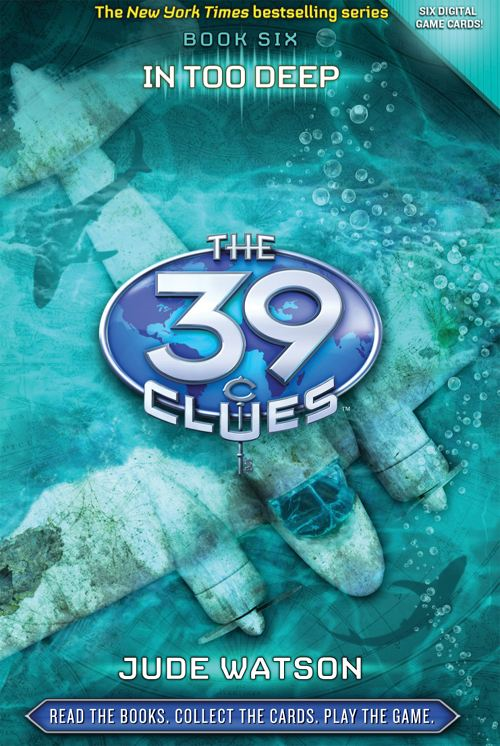The 39 Clues Book 6: In Too Deep By: Jude Watson