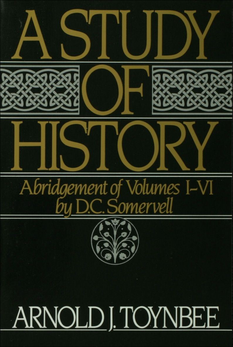 A Study Of History : Abridgement Of Volumes I-VI