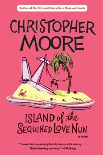 Island of the Sequined Love Nun By: Christopher Moore