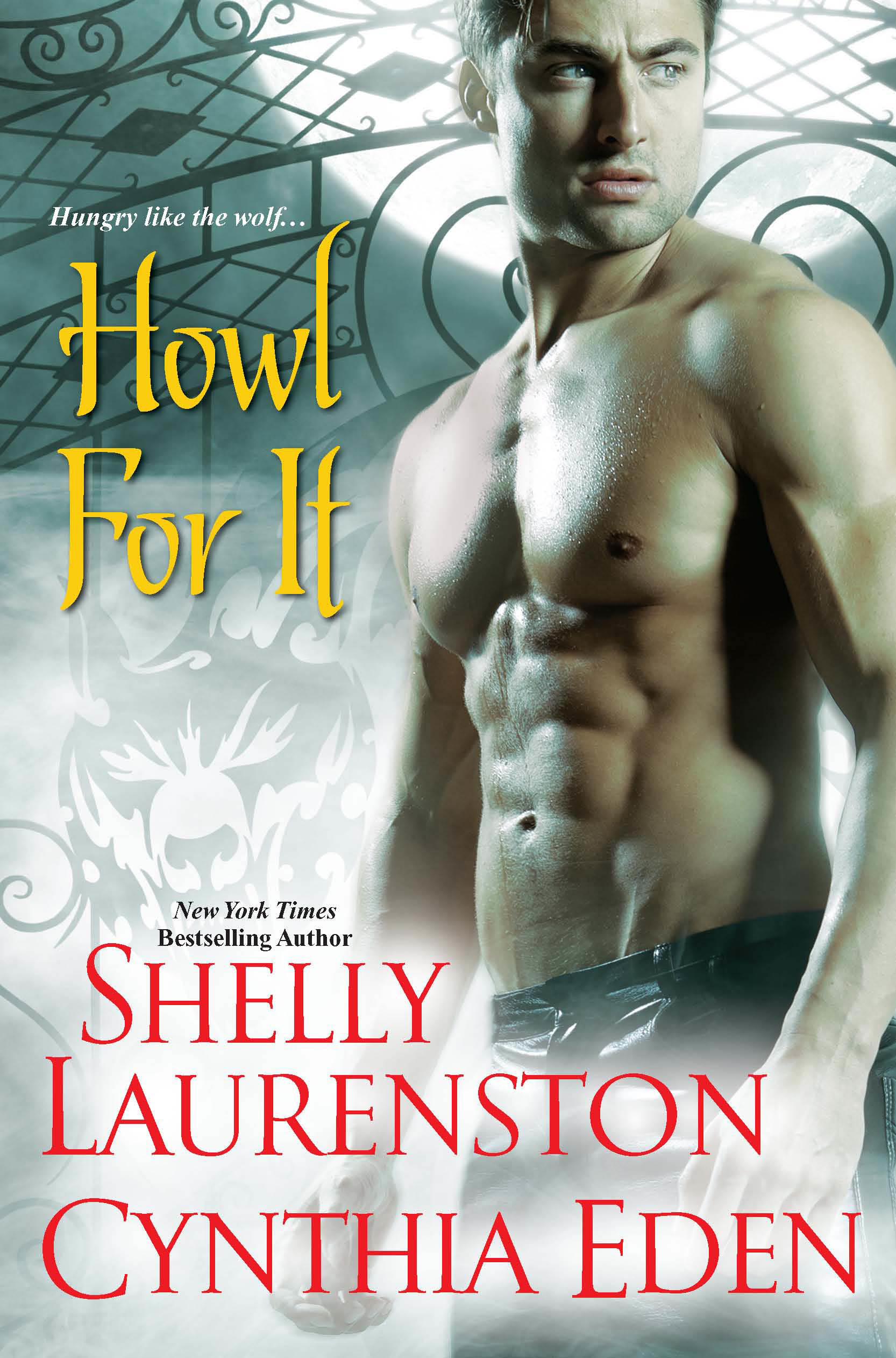 Howl for It By: Cynthia Eden,Shelly Laurenston