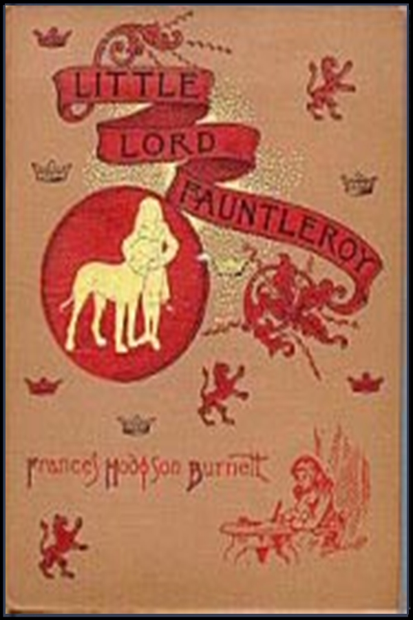 Little Lord Fauntleroy By: France Hodgson