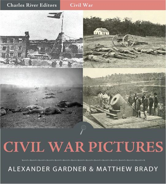 Civil War Pictures: Pictures from Gettysburg, Antietam, Fort Sumter, and Petersburg