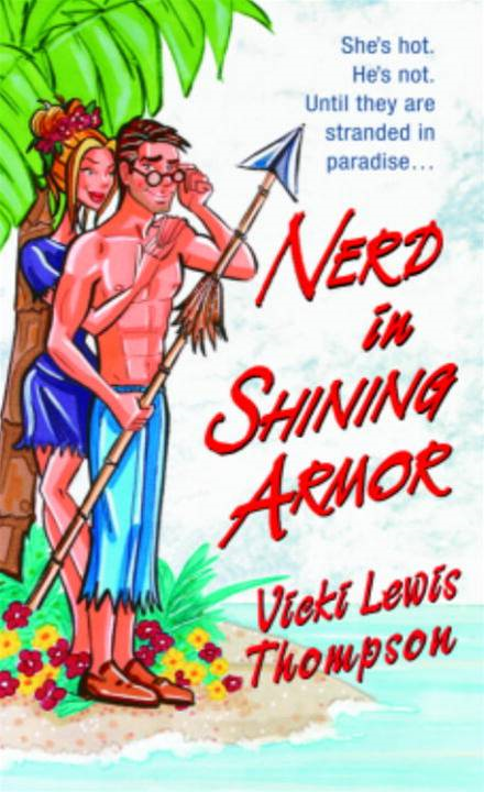 Nerd in Shining Armor By: Vicki Lewis Thompson