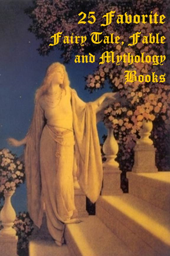 25 Favorite Books of Fairy Tales, Fables, and Mythology By: Smashbooks