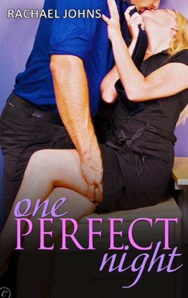 One Perfect Night By: Rachael Johns