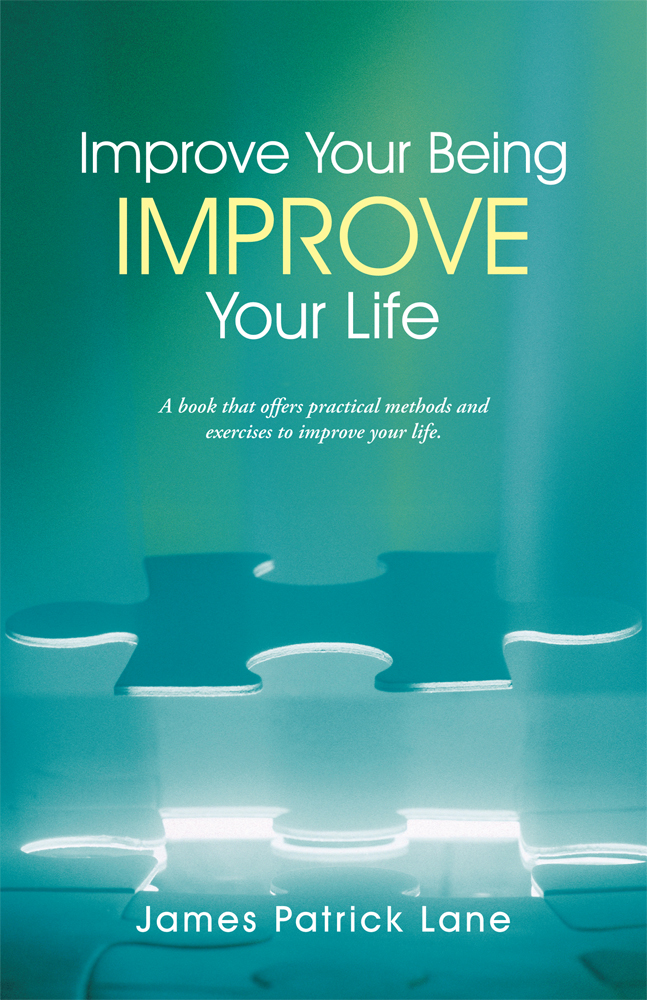 Improve Your Being—Improve Your Life