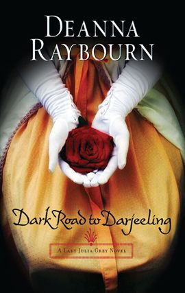 Dark Road To Darjeeling By: Deanna Raybourn