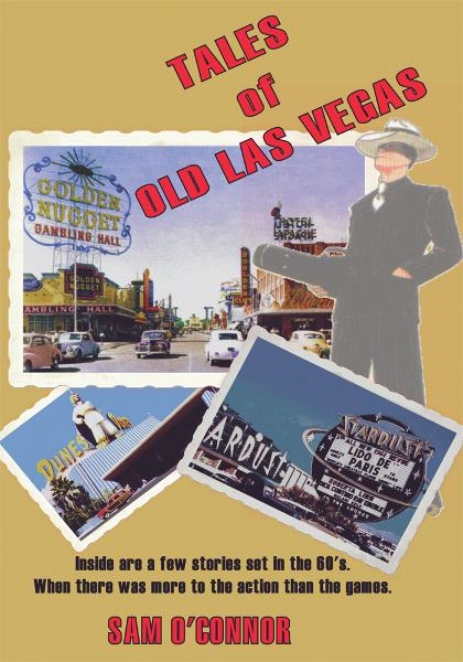 Tales of Old Las Vegas By: Sam O'Connor