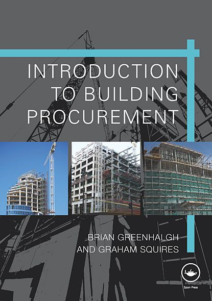 Introduction to Building Procurement By: Brian Greenhalgh,Graham Squires