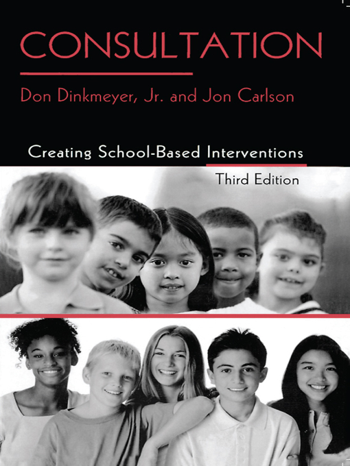 Consultation: Creating School-Based Interventions Third Edition