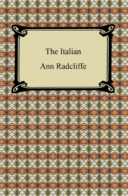The Italian By: Ann Ward Radcliffe