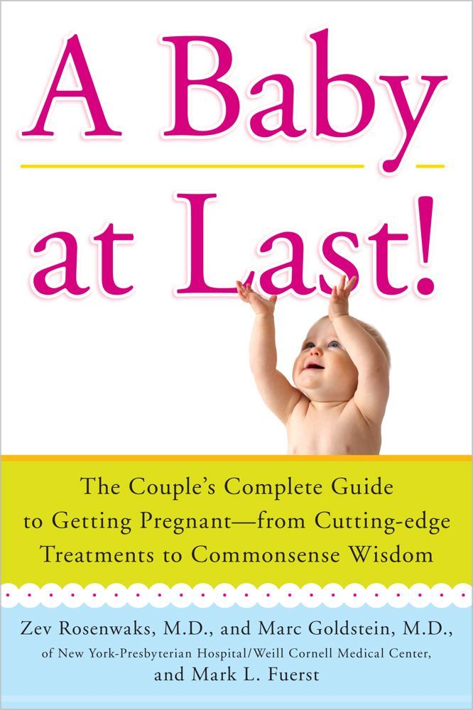 A Baby at Last! By: Marc Goldstein,Mark L Fuerst,Zev Rosenwaks