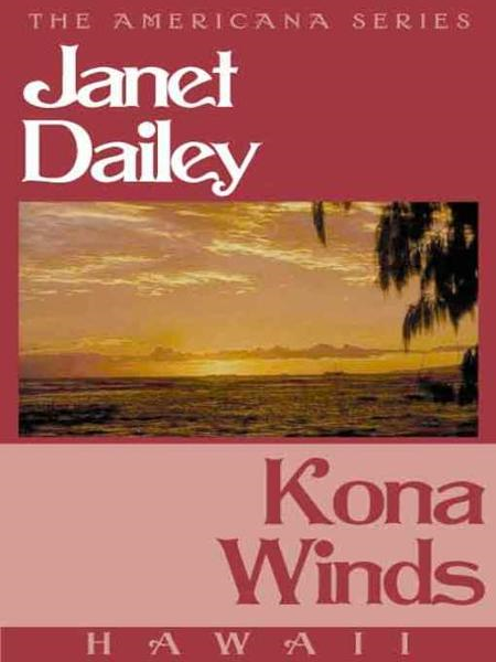 Kona Winds (Hawaii) By: Janet Dailey