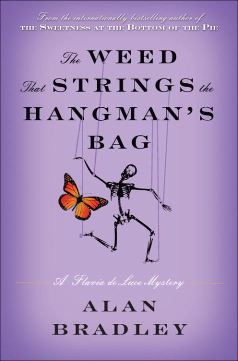 The Weed That Strings the Hangman's Bag By: Alan Bradley