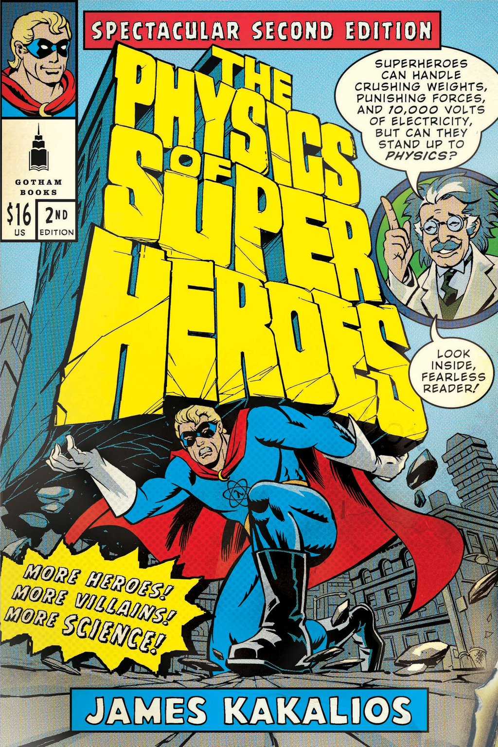 The Physics of Superheroes: Spectacular Second Edition By: James Kakalios