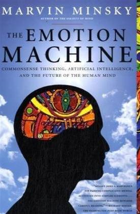 The Emotion Machine By: Marvin Minsky
