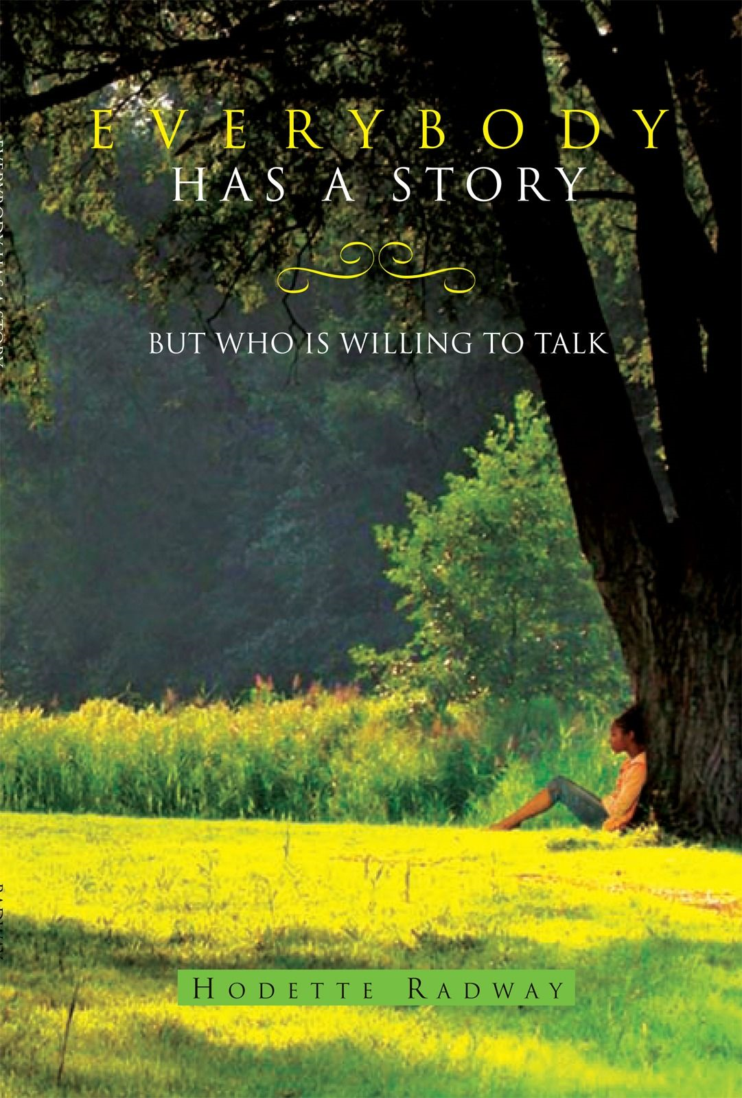 Everybody Has a Story By: Hodette Radway