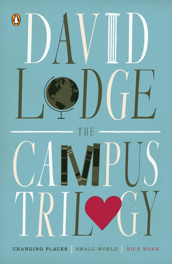 The Campus Trilogy: Changing Places; Small World; Nice Work By: David Lodge