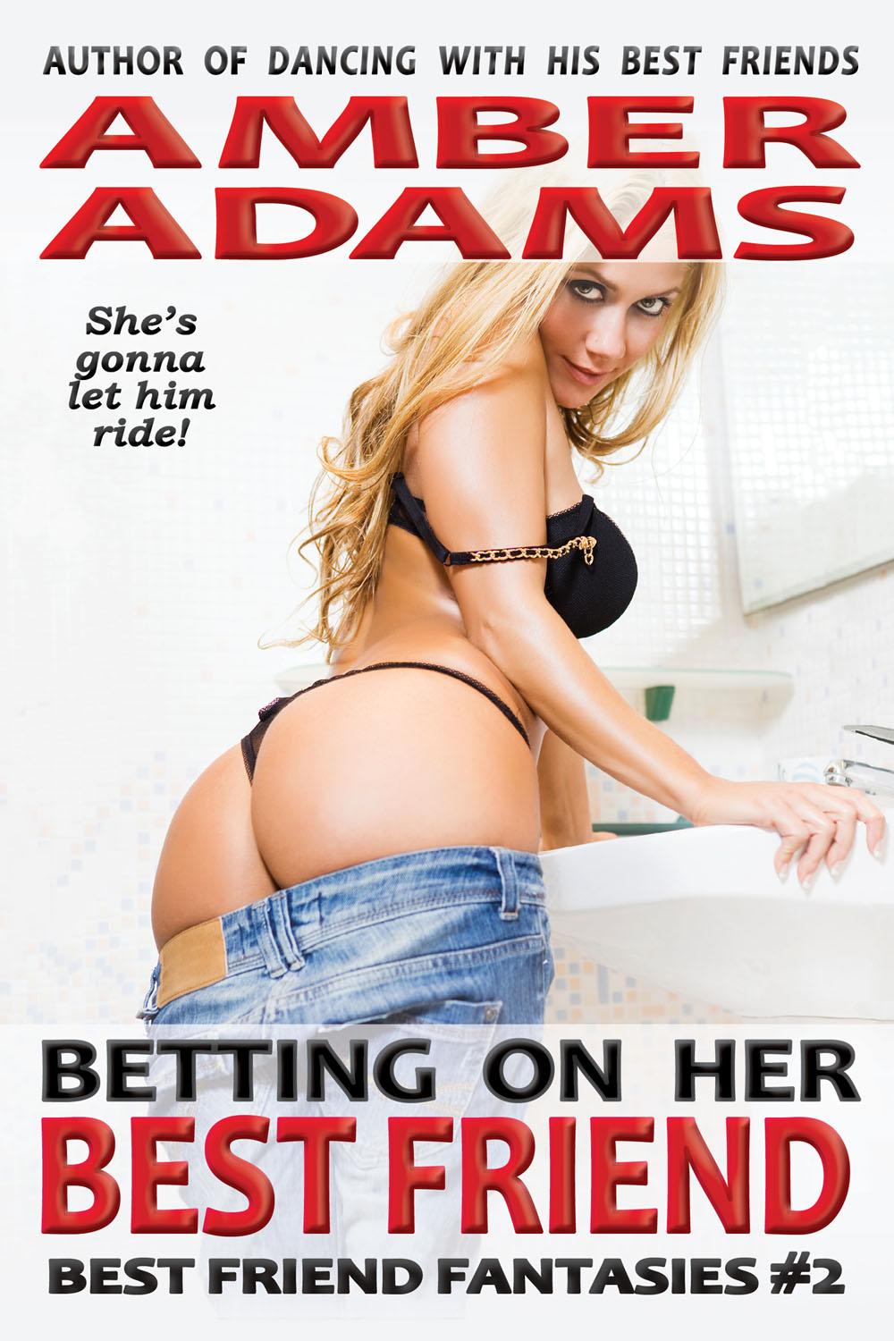 Amber Adams - Betting On Her Best Friend