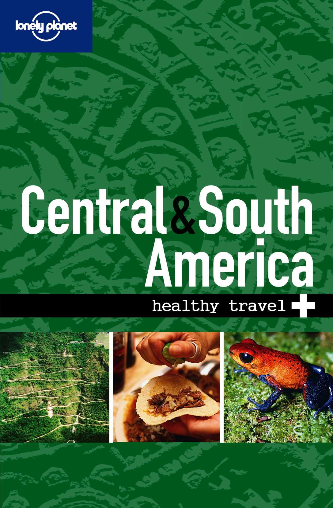 Lonely Planet Healthy Travel - Central & South America By: Lonely Planet
