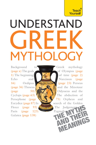 Understand Greek Mythology: Teach Yourself