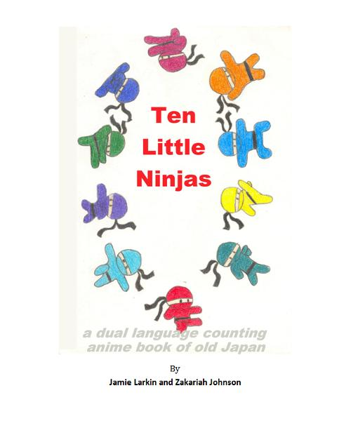 Ten Little Ninjas By: Jamie Larkin