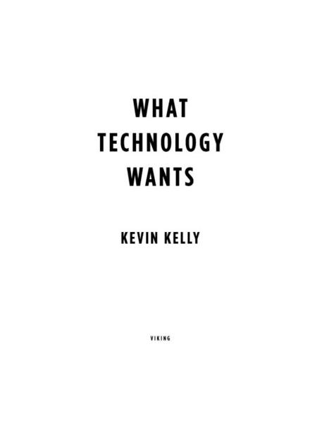 What Technology Wants By: Kevin Kelly