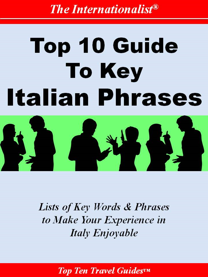 Top 10 Guide to Key Italian Phrases By: Sharri Whiting