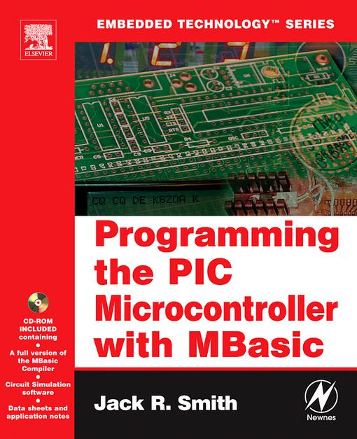 Programming the PIC Microcontroller with MBASIC By: Smith, Jack