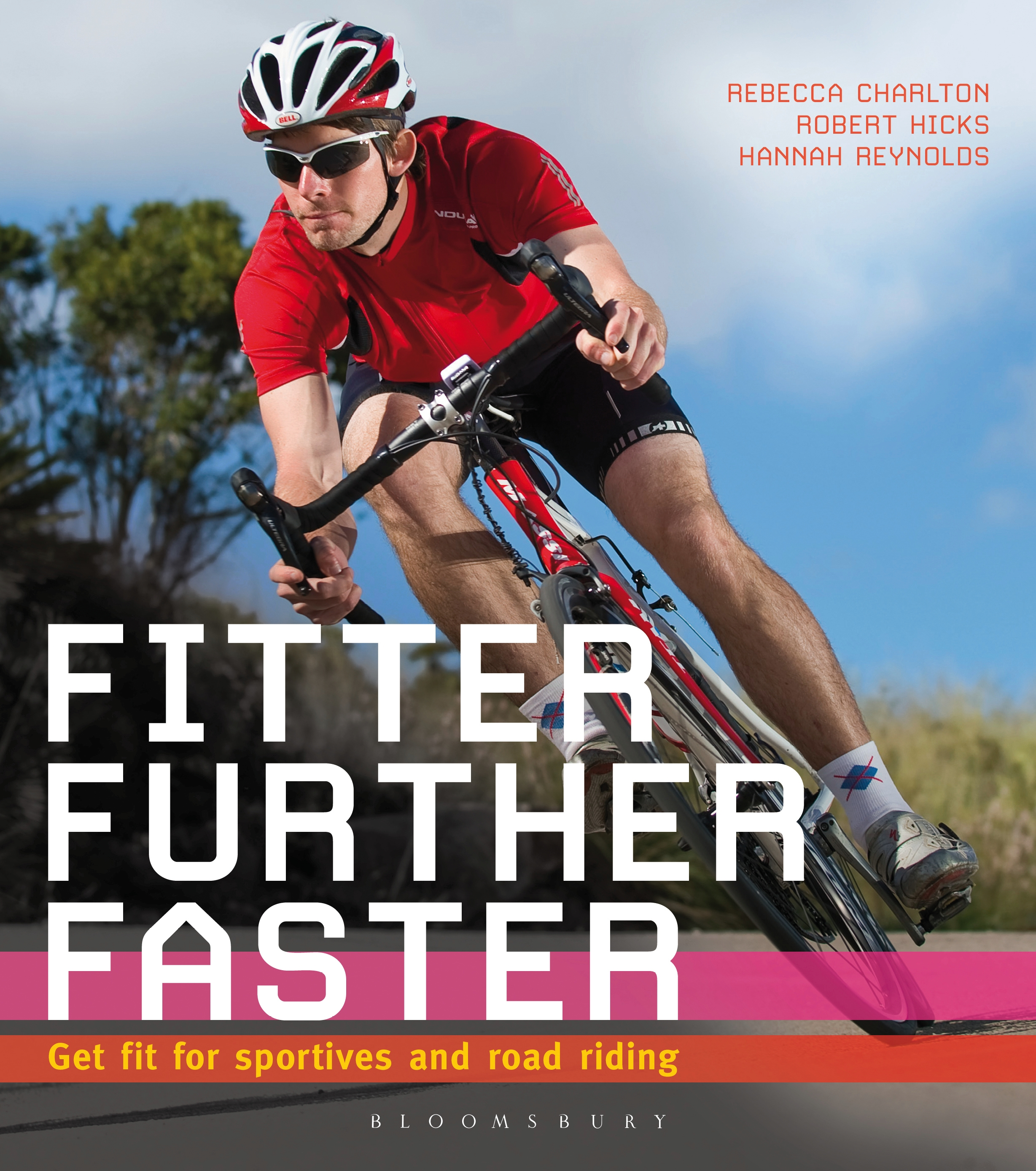 Fitter,  Further,  Faster Get fit for sportives and road riding