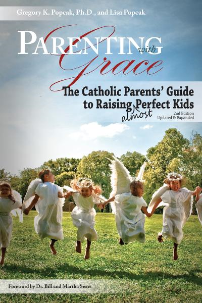 Parenting with Grace, 2nd EditionUpdated & Expanded: The Catholic Parents' Guide to Raising Almost Perfect Kids, 2nd Edition