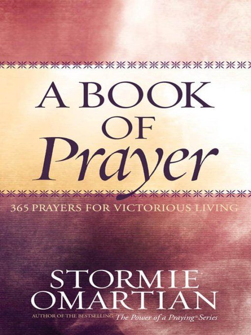 A Book of Prayer By: Stormie Omartian