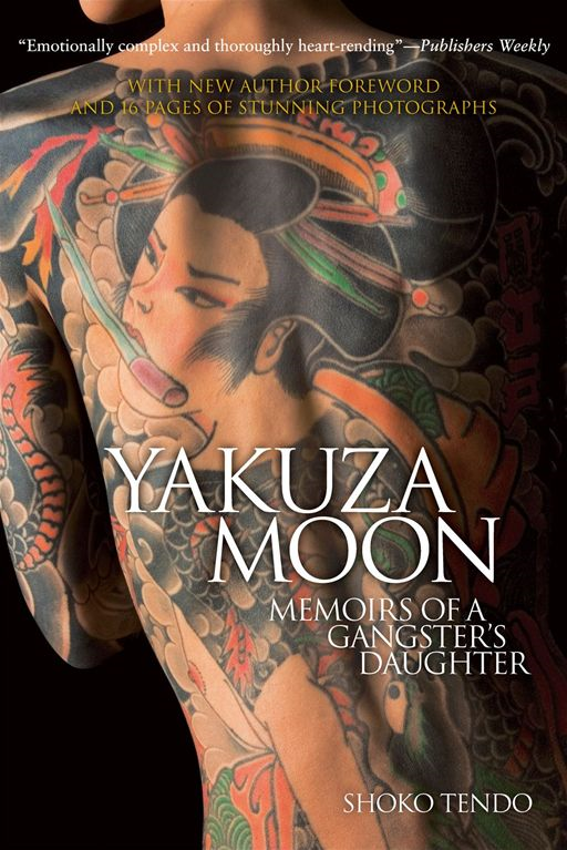 Yakuza Moon : Memoirs Of A Gangster's Daughter By: Shoko Tendo;Louise Heal