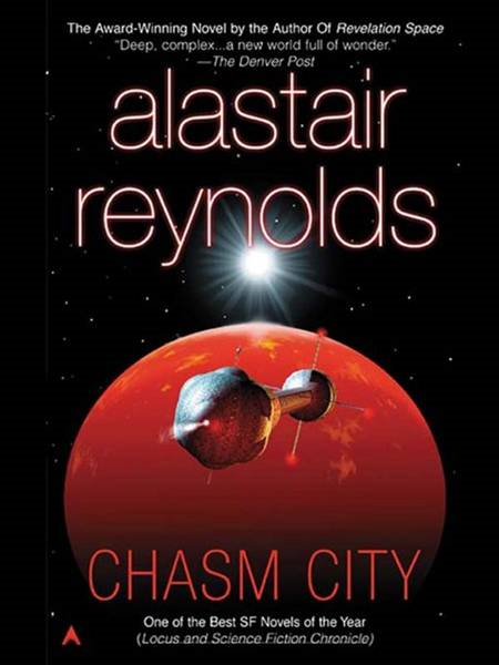 Chasm City By: Alastair Reynolds