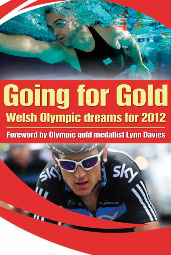 Going For Gold Welsh Olympic Dreams for 2012