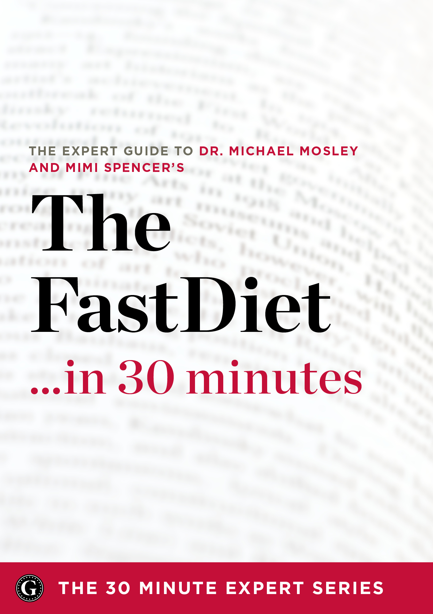 The Fast Diet in 30 Minutes – The Expert Guide to Michael Mosley's Critically Acclaimed Book