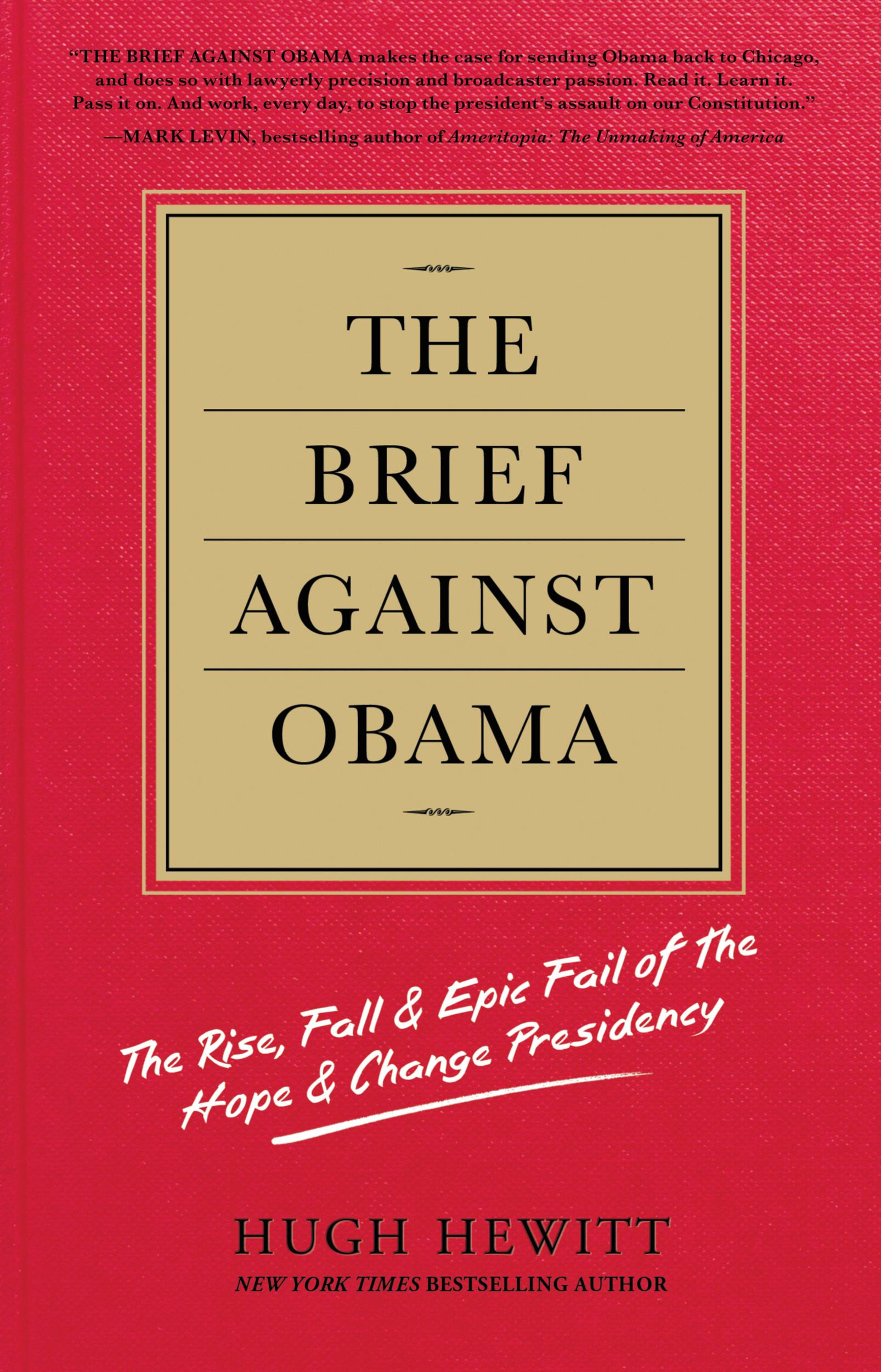 The Brief Against Obama By: Hugh Hewitt