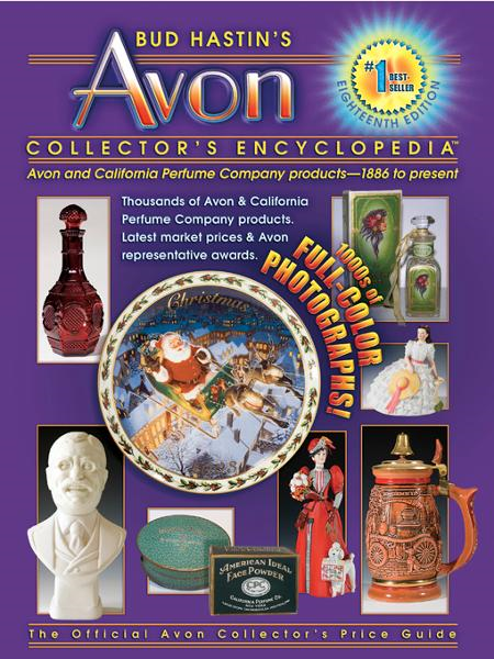 Bud Hastin's Avon Collector's Encyclopedia, 18th Ed.