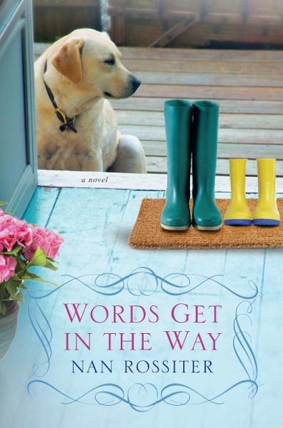 Words Get In the Way By: Nan Rossiter