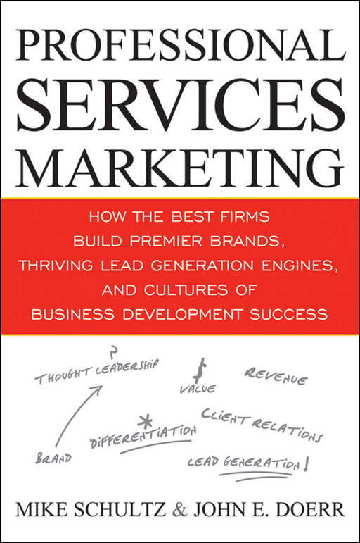 Professional Services Marketing By: John E. Doerr,Mike Schultz