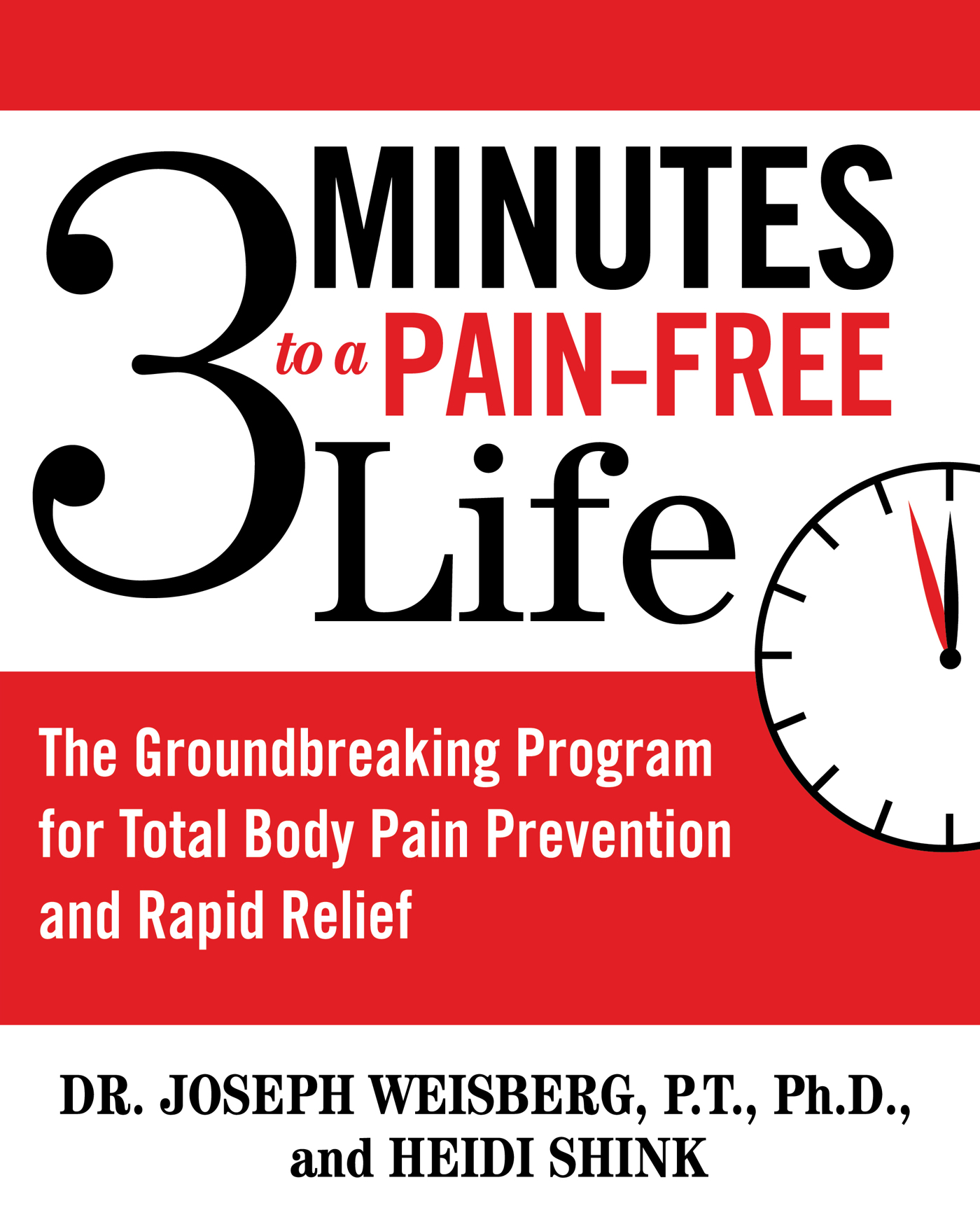 3 Minutes to a Pain-Free Life The Groundbreaking Program for Total Body Pain Prevention and Rapid Relief