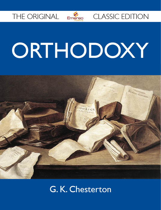 Orthodoxy - The Original Classic Edition