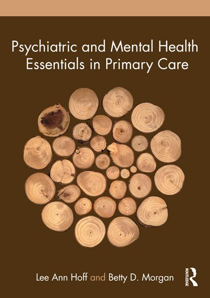 Psychiatric and Mental Health Essentials in Primary Care By: Lee Ann Hoff,Betty D. Morgan