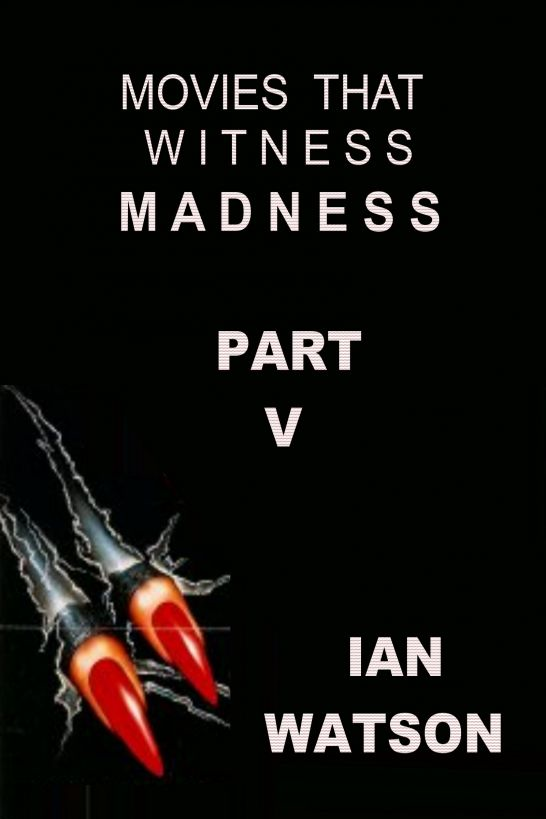 Movies That Witness Madness Part V