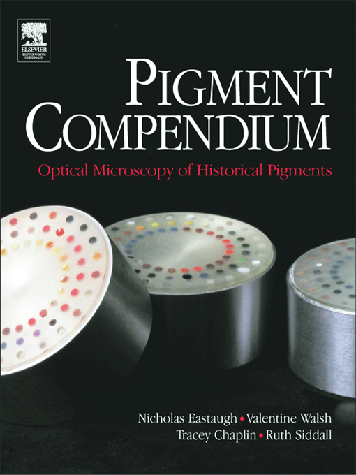 Pigment Compendium: Optical Microscopy of Historical Pigments By: Nicholas Eastaugh,Ruth Siddall,Tracey Chaplin,Valentine Walsh